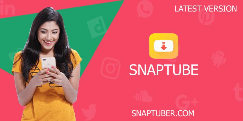 Download Snaptube apk (latest version snap tube app) for